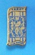 1 PIN'S //  ** TAROT CLUB / ALÉSIEN ** - Games
