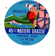 R  990- ETIQUETTE DE FROMAGE-  PATE DOUCE  SPECIALITE FABRIQUE DANS LA MEUSE - Cheese