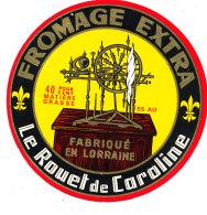 R  991- ETIQUETTE DE FROMAGE-  LE ROUET DE CAROLINE  FABRIQUE  EN LORRAINE - Cheese
