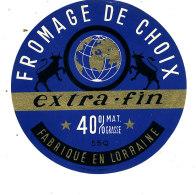 R  994- ETIQUETTE DE FROMAGE- DE CHOIX  EXTRA FIN    FABRIQUE EN LORRAINE - Cheese