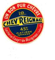 R  997- ETIQUETTE DE FROMAGE-   UN BON PUR CHEVRE  LE CHEV'RIGNAC  (I & L) - Cheese