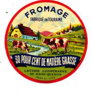 R  998- ETIQUETTE DE FROMAGE- LAITERIE DE SAINT QUENTIN  FAB. EN TOURAINE  (I & L) - Cheese
