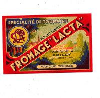 R  1002- ETIQUETTE DE FROMAGE-   FROMAGE LACTA  SPECIALITE DE TOURAINE  FAB. A  ABILLY  (I & L) - Cheese