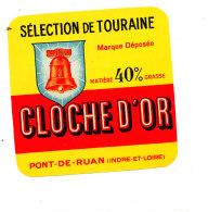 R  1003- ETIQUETTE DE FROMAGE-  CLOCHE D'OR SELECTION DE TOURAINE  PONT-DE- RUAN  (I & L) - Cheese