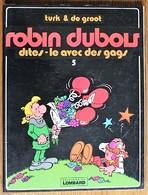 BD ROBIN DUBOIS - 5 - Dites Le Avec Des Gags - Rééd. 1981 - Books, Magazines, Comics