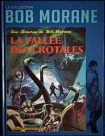 Vernes / Forton - BOB MORANE - N° 2 - La Vallée Des Crotales - Éditions Altaya - (  2012 ) . - Bob Morane