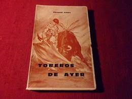 COLLECTION LIVRES AVEC AUTOGRAPHES  ° FERNAND VIDAL  ° TOREROS DE AYER - Autographs