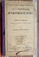 COURS INTERMEDIAIRE D'ORTHOGRAPHE  Les Freres Des Ecoles Chretiennes 1894 - Books, Magazines, Comics