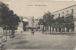 X118127 CASTILLA Y LEON AVILA PLAZA DEL ALCAZAR EDITOR HAUSER Y MENET ? - Ávila