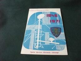 SCUOLA TRASMISSIONI 1946 1971 SPATIA DEVINCO DISIUNCTA CONIUNGO 25° ANNIVERSARIO - Scuole