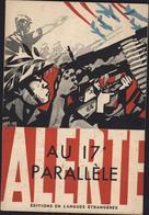 Livre Alerte Au 17e Parallèle Edit Hanoï 1965 Guerre Vietnam Viet Nam USA Point De Vue Vietminh Photos Plan - Politik