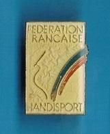 1 PIN'S  //   ** FÉDÉRATION FRANÇAISE / HANDISPORT ** - Badges