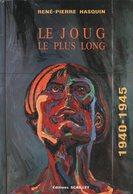Le Joug Le Plus Long 1940-1945 - René-Pierre Hasquin - 1993 - Signé/numéroté - Occupation - Weltkrieg 1939-45