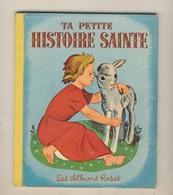 Les Albums Roses  TA PETITE HISTOIRE SAINTE De 1955 - Autres