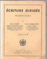 Cahier N°6 Ecriture Dirigée Majuscules De  G. STOECKEL Et SCHMITDT-LEPINTE - Livres, BD, Revues