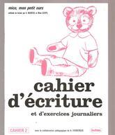 Cahier D'écriture Et D'exercices Journaliers N°2 De La Méthode De Lecture Mico, Mon Petit Ours De Mareuil Et Goupil - Books, Magazines, Comics