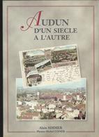 Livre AUDUN D'un Siécle à L'Autre ( Audun-le-Tiche ) - Livres, BD, Revues