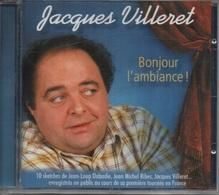CD. Jacques VILLERET. BONJOUR L'AMBIANCE - 10 Sketches De Jean-Loup  Dabadie - Jean Michel RIBES - Enregistré En Public - Comiques, Cabaret