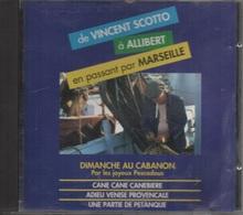 """CD. De VINCENT SCOTTO à ALLIBERT En Passant Par MARSEILLE - DIMANCHE AU CABANON Par """"Les Joyeux Pescadous"""" - Compilations"""