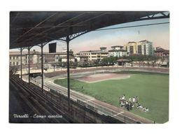 12 VERCELLI - CAMPO SPORTIVO - ESTADIO – STADION – STADE – STADIUM – STADIO - CALCIO - Stadi