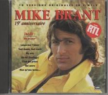 "CD. MIKE BRANT. 15e Anniversaire - 18 Versions Originales - Inclus : ""My Prayer"" - Qui Saura - My Way (Claude FRANCOIS) - Compilations"