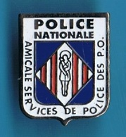 PIN'S //  ** POLICE NATIONALE / AMICALE / SERVICES DE POLICE DES P.O ** - Police