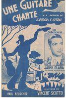 PARTITION UNE GUITARE CHANTE PAROLES DE J. RODOR & E. GITRAL MUSIQUE DE VINCENT SCOTTO EDITIONS PAUL BEUSCHER ( 1944 ) - Unclassified