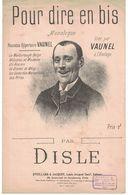 POUR DIRE EN BIS MONOLOGUE CREE PAR MONSIEUR VAUNEL A L'ELDORADO PAROLES DE DISLE ( JUSTE LE TEXTE ) - Unclassified