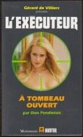 L EXECUTEUR 290 / A TOMBEAU OUVERT Par DON PENDLETON / GERARD DE VILLIERS HUNTER VAUVENARGUES 2011 H29 - Gerard De Villiers