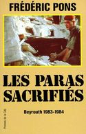 LES PARAS SACRIFIES BEYROUTH 1983-1984  °°°°° FREDERIC PONS - Historisch