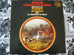 33 Tours: DEBUCHE DE PARIS - Vénerie à Travers La France MFP 5118 Made In France (Chasse) - Other - French Music