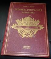 LIVRE : GLOIRES ET SOUVENIRS MILITAIRES DE CHARLES BIGOT , DE 1792 à 1918 , VOIR TABLE DES MATIERES , EDITION LIBRAIRIE - Livres