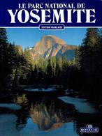 Le Parc National De Yosemite (Edition Française), Par Virginia Wolfe & Michael Schankerman (64 Pages, 1994) - Nature
