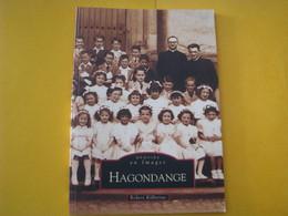 Livre HAGONDANGE - Mémoire En Images - Other