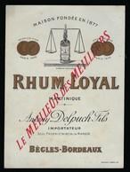 """Ancienne Etiquette Rhum  Loyal Martinique Antony Delpuch Fils  Seul Propriétaire Bègles Bordeaux """"1877"""" - Rhum"""