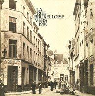 La Rue Bruxelloise Vers 1900 - G. Abeels - 1979 - Bruxelles - Geschichte
