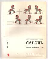 Cahier De Calcul N°1 Pour CP De Ardiot, Wanauld, Budin Et Mme Pruchon Editions Hachette De 1963 - Books, Magazines, Comics