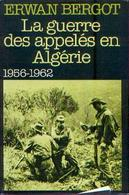 « La Guerre Des Appelés En Algérie 1956-1962 » BERGOT, E. – France Loisirs, Paris 1980 - Books