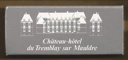 Luciferdoosje. CHATEAU-HOTEL DU TREMBLAY SUR MAULDRE. MONTFORT-L'AMAURY. Matchbox Allumettes Luciferdoos Lucifer - Zündholzschachteln