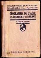 Gallouédec & Maurette - Géographie De L' ASIE De L' INSULINDE Et De L' AFRIQUE - Librairie Hachette - ( 1921 ) - Libri, Riviste, Fumetti