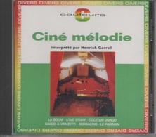 CD. Ciné Mélodie. FILMS - La Boum, Love Story, Borsalino, Docteur Jivago, Sacco&Vanzetti, Orfeo Negro, Johnny Guitar - - Musique De Films