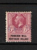 GB Fiscals / Revenues Foreign Bill Northern Ireland Six Pence.  Good Used.  Scarce Revenue Stamp - Revenue Stamps