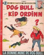 CHICK BILL : LA BONNE MINE DE DOG BULL  - EO 1959 - Parfait état - - Chick Bill