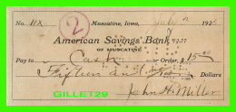 CHÈQUES - AMERICAN SAVINGS BANK, MUSCATINE, IOWA - IN 1925 - No 11X - - Assegni & Assegni Di Viaggio