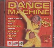 CD. DANCE MACHINE - 13 - Spécial BOYS - Worlds Apart - Domino - 2 BE 3 - La Vache - ALLIAGE - Object One - Mikimix -SASH - Compilations