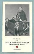 S.d.D. Card. A. ILDEFONSO SCHUSTER  - CON RELIQUIA  -  E - PR - Mm. 66 X 114 - Religione & Esoterismo