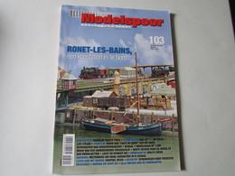 Modelspoor Magazine ,Nr 103 - Tijdschriften