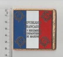 DRAPEAU 23° RIMA REGIMENT D' INFANTERIE DE MARINE En Métal Doré - Bandiere