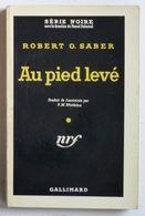 AU PIED LEVE  °°°° ROBERT O.SABER - Série Noire