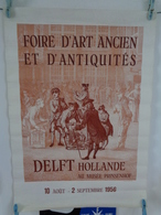 AFFICHE: Foire D'art Ancien Et D'antiquités DELF  HOLLANDE  Au Musée Prinsenhof 10 Aout -2septembre 1956 ,H70,5 L 50 - Affiches